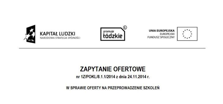 Zapytanie ofertowe nr 1Z/POKL/8.1.1/2014 z dnia 24.11.2014 r. – usługa szkoleniowa