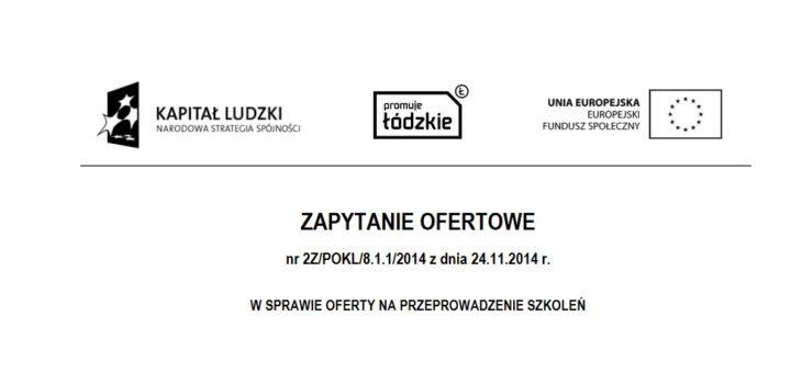 Zapytanie ofertowe nr 2Z/POKL/8.1.1/2014 z dnia 24.11.2014 r. – usługa szkoleniowa