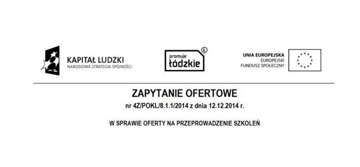 Zapytanie ofertowe nr 4Z/POKL/8.1.1/2014 z dnia 12.12.2014 r. – przeprowadzenie szkoleń
