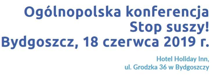Zaproszenie na Konferencję Stop suszy! Bydgoszcz 2019