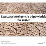 Sztuczna Inteligencja wsparciem przy suszy