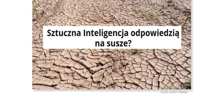 Sztuczna Inteligencja wsparciem przy suszy?