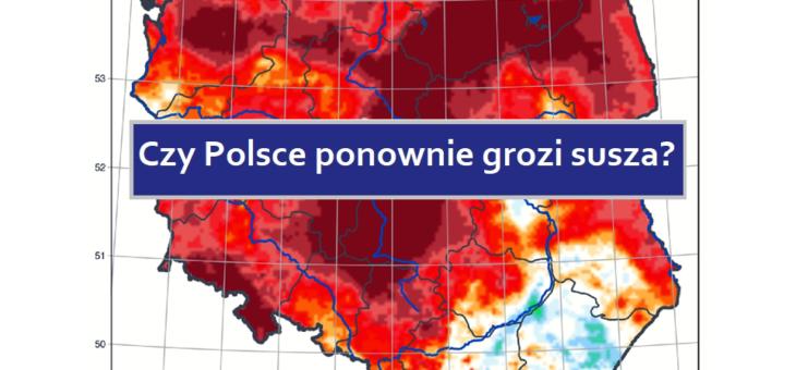 Czy Polsce grozi susza?